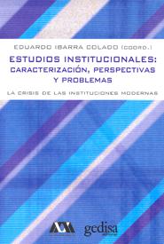 Estudios Institucionales: caracterización, perspectivas y problemas